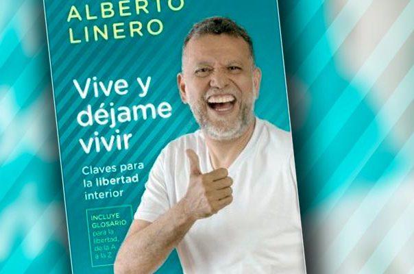 Editorial Diana presenta VIVE Y DÉJAME VIVIR, un libro con las claves para la libertad interior de ALBERTO LINERO